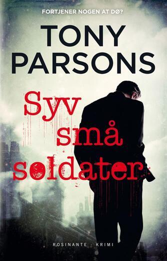 Tony Parsons: Syv små soldater : krimi