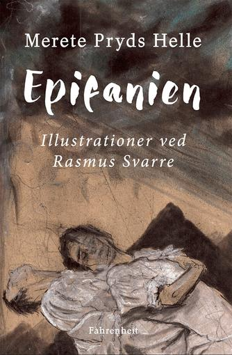 Merete Pryds Helle: Epifanien
