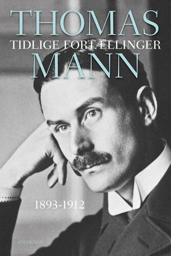 Thomas Mann: Tidlige fortællinger 1893-1912