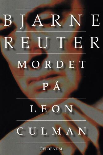 Bjarne Reuter: Mordet på Leon Culman : roman