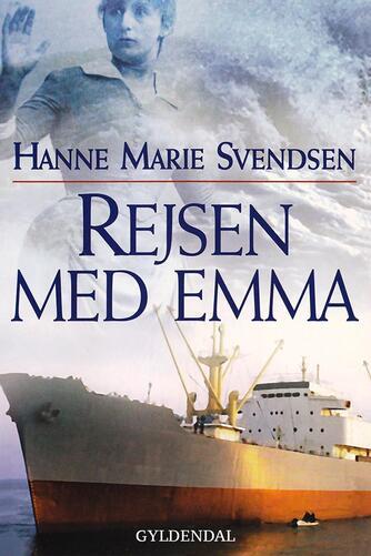 Hanne Marie Svendsen (f. 1933): Rejsen med Emma : roman