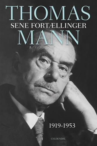 Thomas Mann: Sene fortællinger 1919-1953