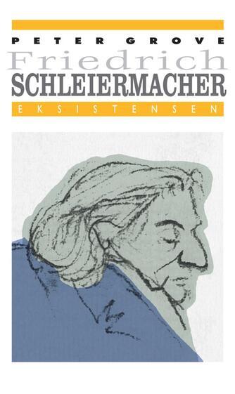 Peter Grove: Friedrich Schleiermacher
