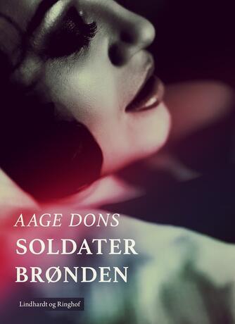 Aage Dons: Soldaterbrønden (Ved Ebba Nørager)