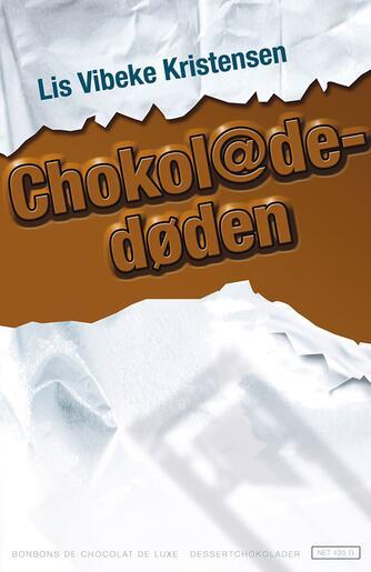 Lis Vibeke Kristensen (f. 1943): Chokoladedøden : roman