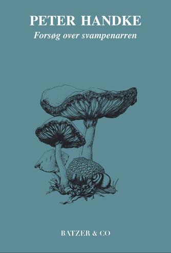 Peter Handke: Forsøg over svampenarren