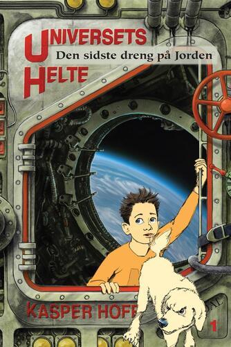Kasper Hoff: Universets Helte - den sidste dreng på jorden
