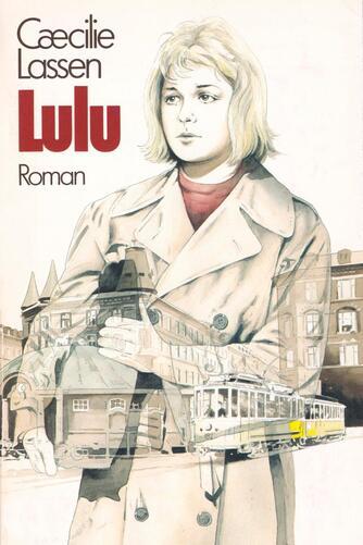 Cæcilie Lassen (f. 1971): Lulu : roman