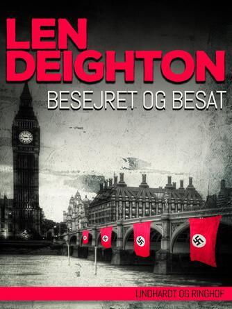 Len Deighton: Besejret og besat