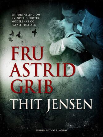 Thit Jensen (f. 1876): Fru Astrid Grib