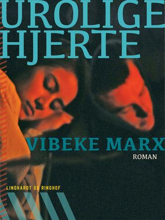 Vibeke Marx: Urolige hjerte