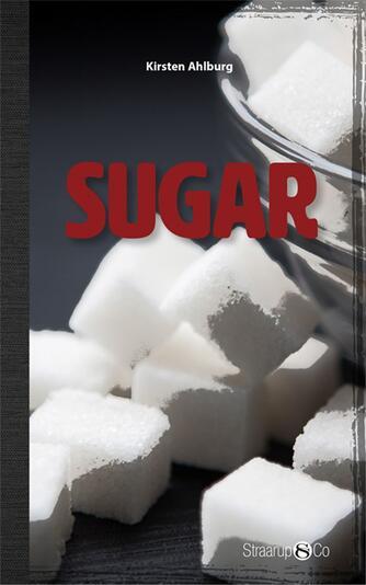 Kirsten Ahlburg: Sugar (Tekst på dansk)