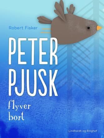 Robert Fisker: Peter Pjusk flyver bort