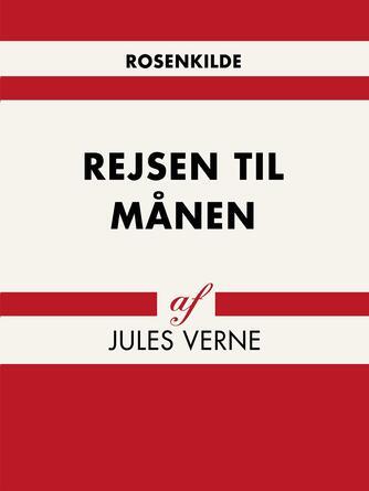 Jules Verne: Rejsen til Månen