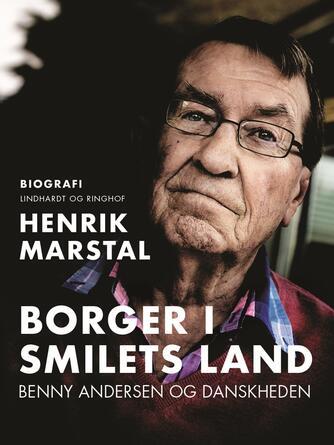 Henrik Marstal: Borger i smilets land : Benny Andersen og danskheden