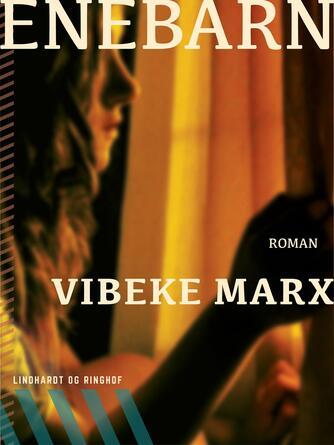 Vibeke Marx: Enebarn