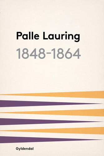 Palle Lauring: 1848-1864