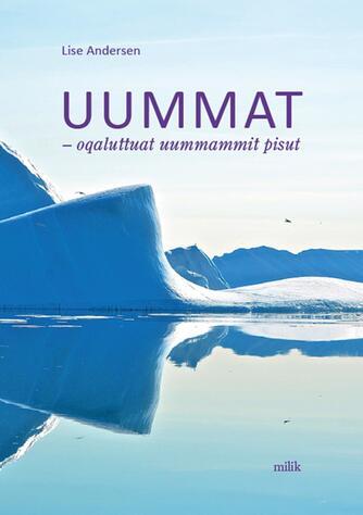 Lise Andersen (f. 1945-11-06): Uummat : oqaluttuat uummammit pisut