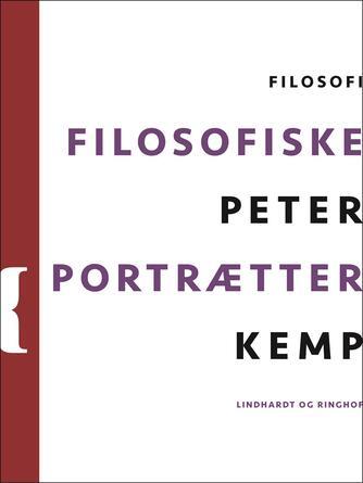 Peter Kemp (f. 1937): Filosofiske portrætter : kronikker og essays 1961-1973