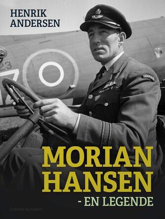 Henrik Andersen (f. 1959): Morian Hansen : en legende