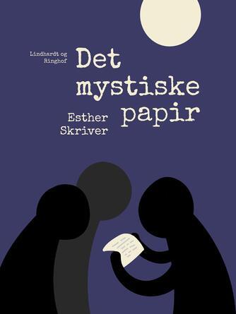Esther Skriver: Det mystiske papir