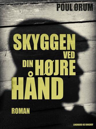 Poul Ørum (f. 1919): Skyggen ved din højre hånd