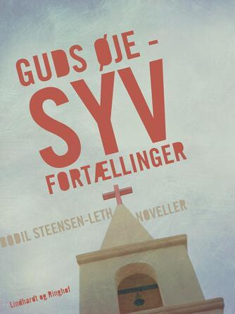 Bodil Steensen-Leth: Guds øje : fortællinger
