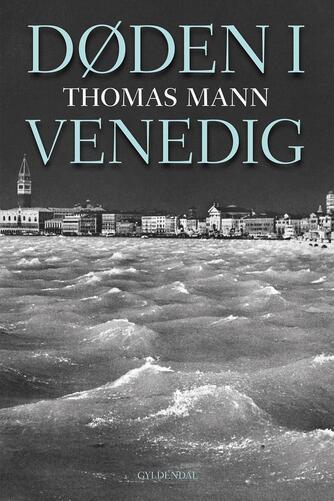 Thomas Mann: Døden i Venedig (Ved Preis og Monrad)