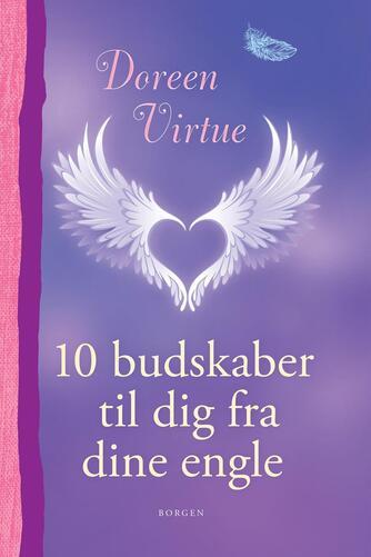 Doreen Virtue: 10 budskaber til dig fra dine engle