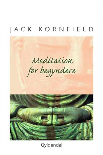 Jack Kornfield: Meditation for begyndere : seks guidede mindfulness-meditationer