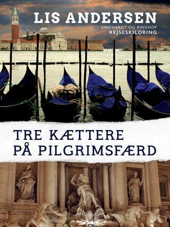 Lis Andersen (f. 1918): Tre kættere på pilgrimsfærd