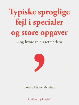 Louise Fischer-Nielsen: Typiske sproglige fejl i specialer og store opgaver
