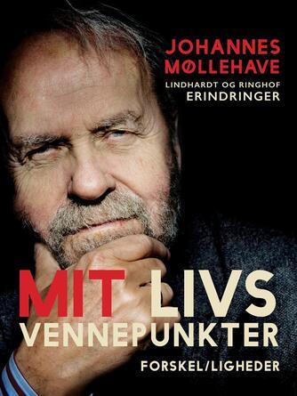 Johannes Møllehave: Mit livs vennepunkter : forskel/ligheder