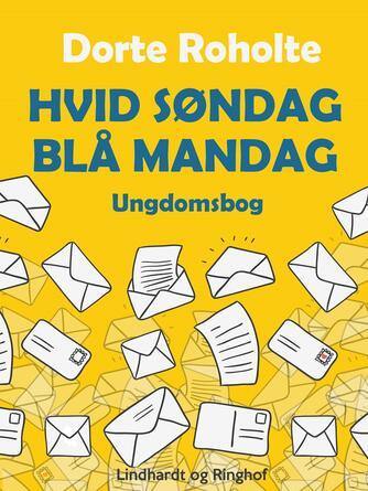 Dorte Roholte: Hvid søndag - blå mandag