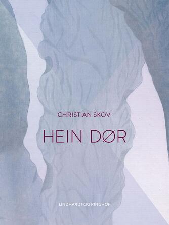 Christian Skov: Hein dør