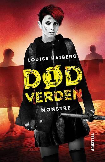 Louise Haiberg: Død verden - monstre