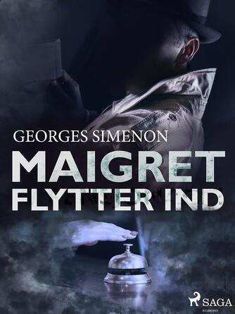 Georges Simenon: Maigret flytter ind