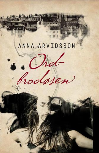 Anna Arvidsson: Ordbrodøsen