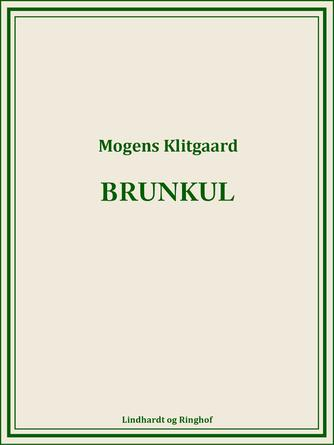 Mogens Klitgaard (f. 1906): Brunkul