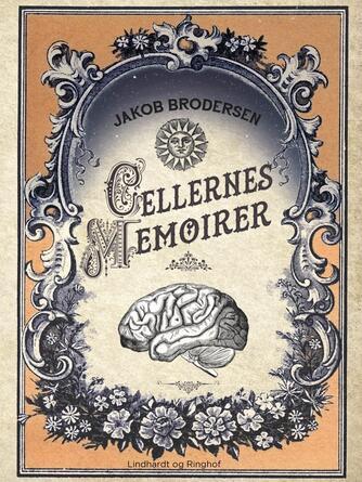Jakob Brodersen: Cellernes memoirer