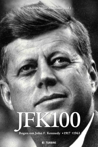 : JFK100 : bogen om John F. Kennedy 1917-1963