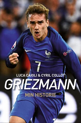 Luca Caioli, Cyril Collot: Griezmann : min historie