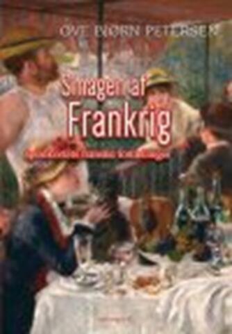Ove Bjørn Petersen (f. 1942): Smagen af Frankrig : spisekortets franske fortællinger