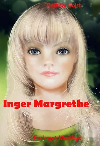 Bertha Holst: Inger Margrethe