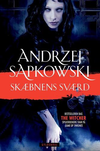Andrzej Sapkowski: Skæbnens sværd