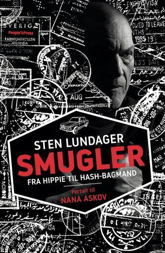 Sten Lundager (f. 1947), Nana Askov: Smugler : fra hippie til hash-bagmand