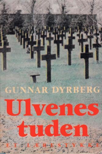 Gunnar Dyrberg: Ulvenes tuden : et lærestykke