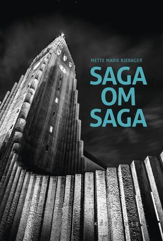 Mette Marie Bjerager (f. 1970): Saga om Saga