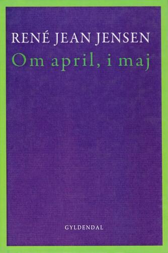 René Jean Jensen: Om april, i maj