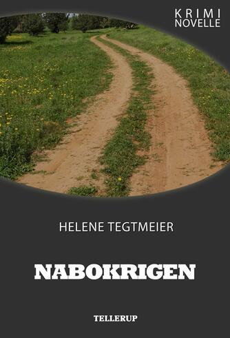 Helene Tegtmeier: Nabokrigen : kriminovelle